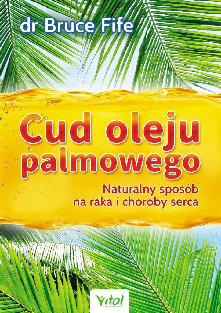 Cud oleju palmowego. Naturalny sposób na raka i choroby serca - Okładka książki