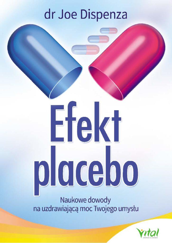 Efekt placebo. Naukowe dowody na uzdrawiającą moc Twojego umysłu - Okładka książki