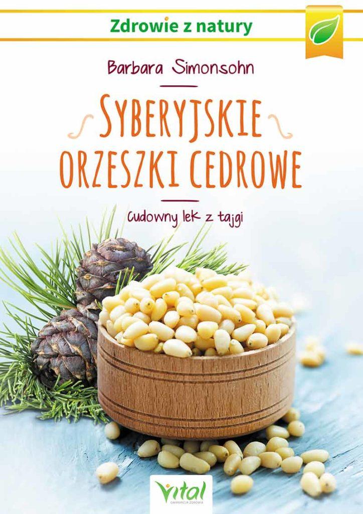 Syberyjskie orzeszki cedrowe. Cudowny lek z tajgi - Okładka książki