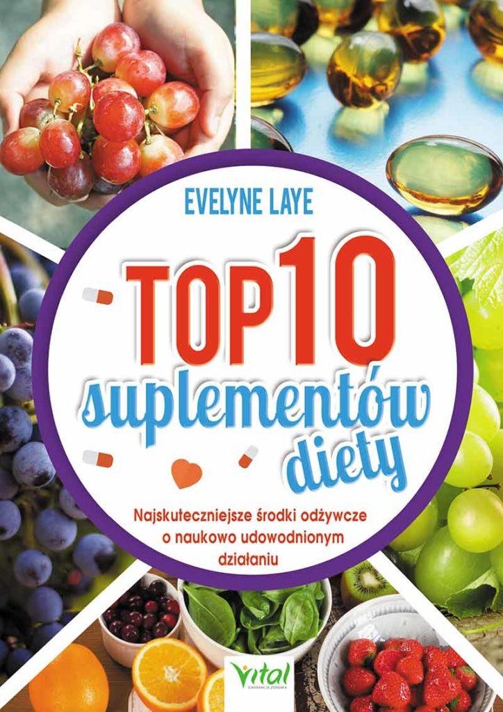 TOP 10 suplementów diety. Najskuteczniejsze środki odżywcze o naukowo udowodnionym działaniu - Okładka książki