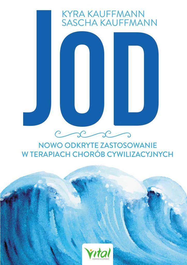 Jod – nowo odkryte zastosowanie w terapiach chorób cywilizacyjnych - Okładka książki