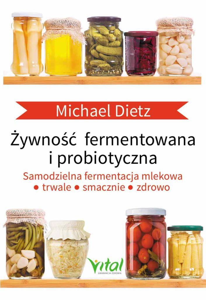Żywność fermentowana i probiotyczna. Samodzielna fermentacja mlekowa: trwale, smacznie i zdrowo - Okładka książki