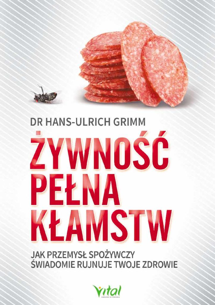 Żywność pełna kłamstw. Jak przemysł spożywczy świadomie rujnuje Twoje zdrowie - Okładka książki