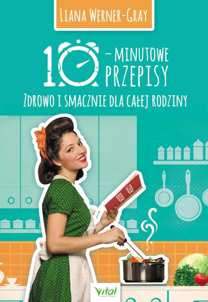 10-minutowe przepisy. Zdrowo i smacznie dla całej rodziny - Okładka książki