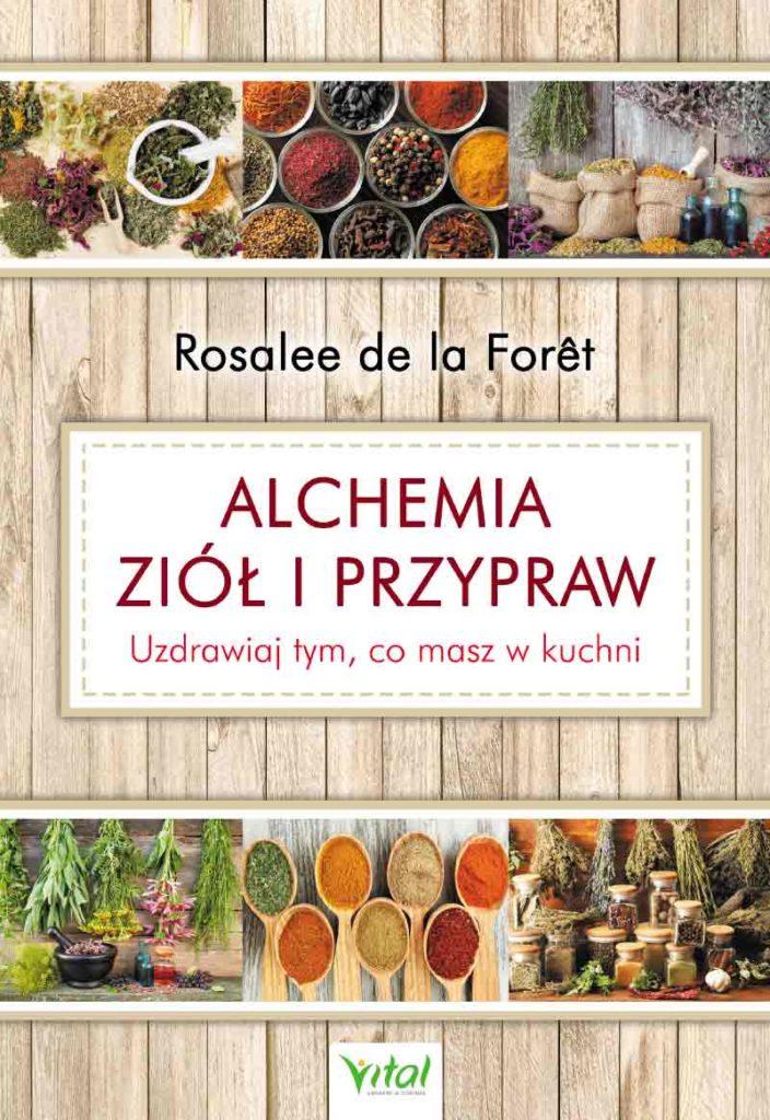 Alchemia ziół i przypraw. Uzdrawiaj tym, co masz w kuchni - Okładka książki