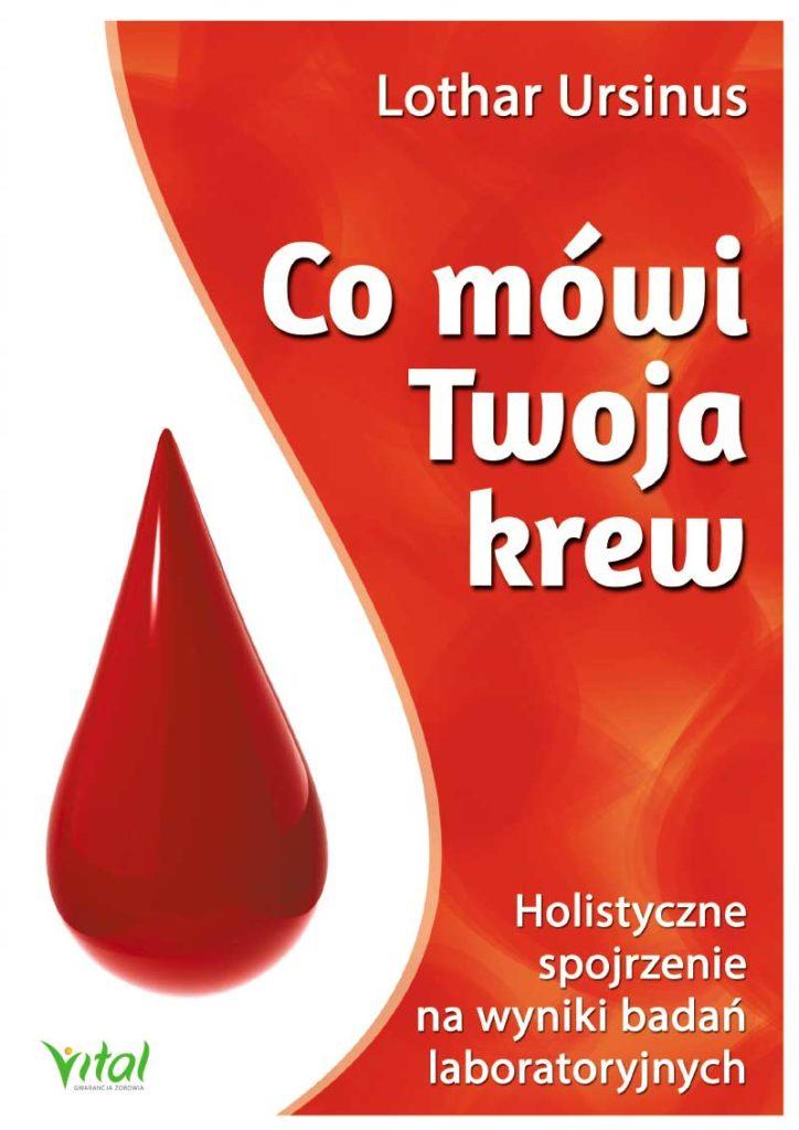 Co mówi Twoja krew. Holistyczne spojrzenie na wyniki badań laboratoryjnych - Okładka książki