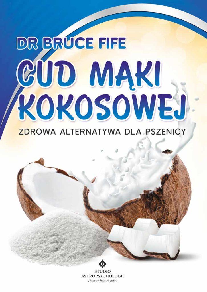 Cud mąki kokosowej  Zdrowa alternatywa dla pszenicy - Okładka książki