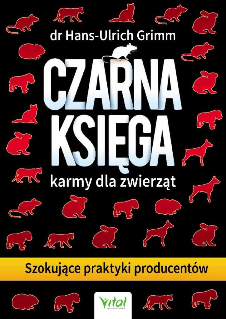 Czarna księga karmy dla zwierząt. Szokujące praktyki producentów - Okładka książki