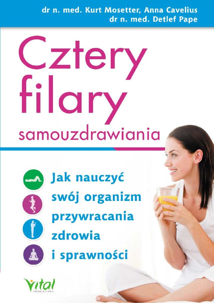 Cztery filary samouzdrawiania. Jak nauczyć swój organizm przywracania zdrowia i sprawności - Okładka książki