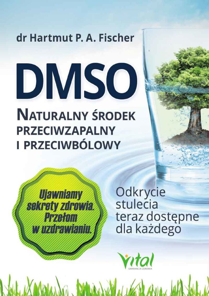 DMSO naturalny środek przeciwzapalny i przeciwbólowy. Odkrycie stulecia teraz dostępne dla każdego - Okładka książki