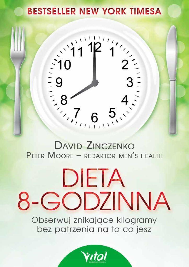 Dieta 8-godzinna. Obserwuj znikające kilogramy bez patrzenia na to co jesz - Okładka książki