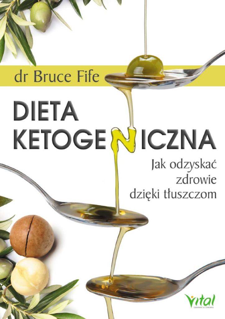 Dieta ketogeniczna. Jak odzyskać zdrowie dzięki tłuszczom - Okładka książki