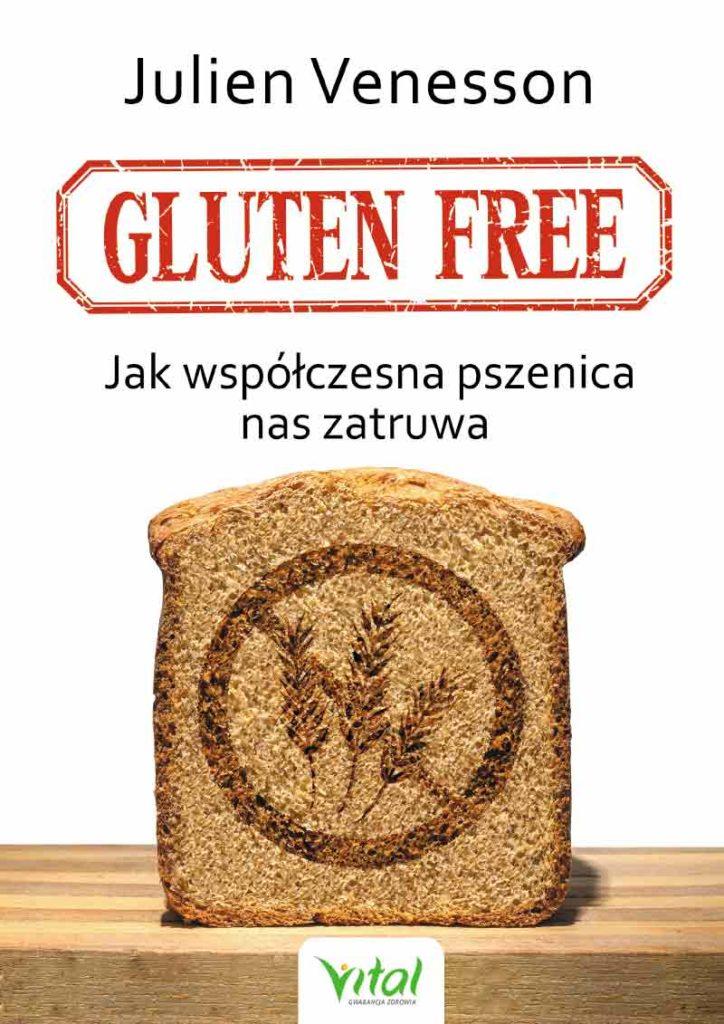 Gluten free. Jak współczesna pszenica nas zatruwa - Okładka książki