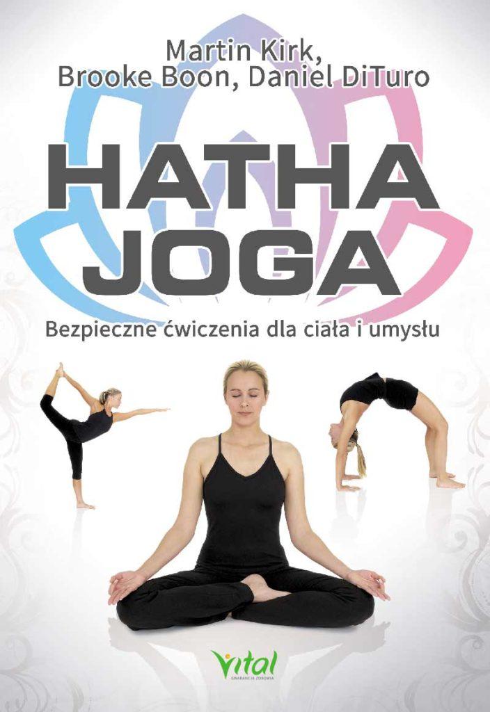 Hatha joga. Bezpieczne ćwiczenia dla ciała i umysłu - Okładka książki