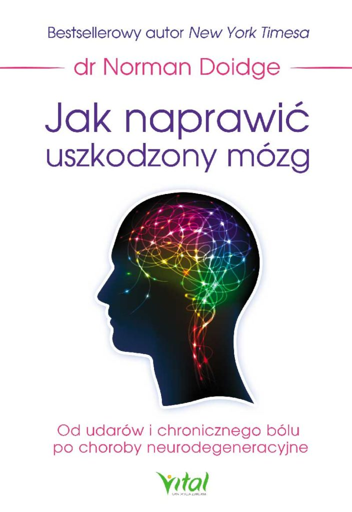 Jak naprawić uszkodzony mózg. Od udarów i chronicznego bólu po choroby neurodegeneracyjne - Okładka książki
