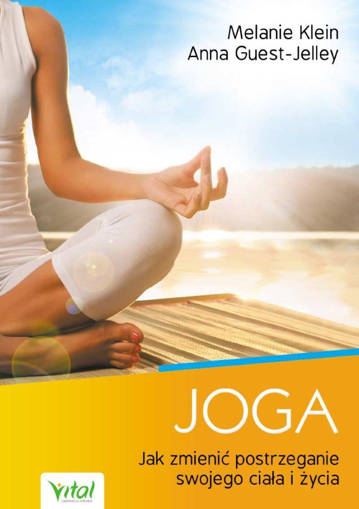 Joga – jak zmienić postrzeganie swojego ciała i życia - Okładka książki