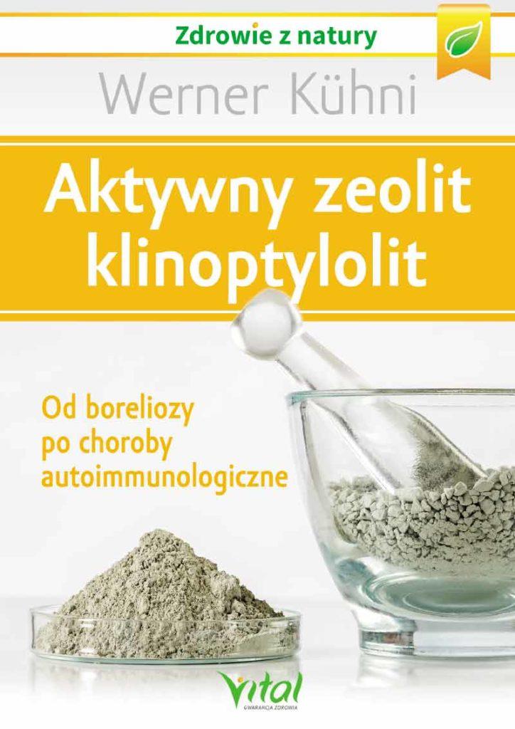 Aktywny zeolit – klinoptylolit. Od boreliozy po choroby autoimmunologiczne - Okładka książki