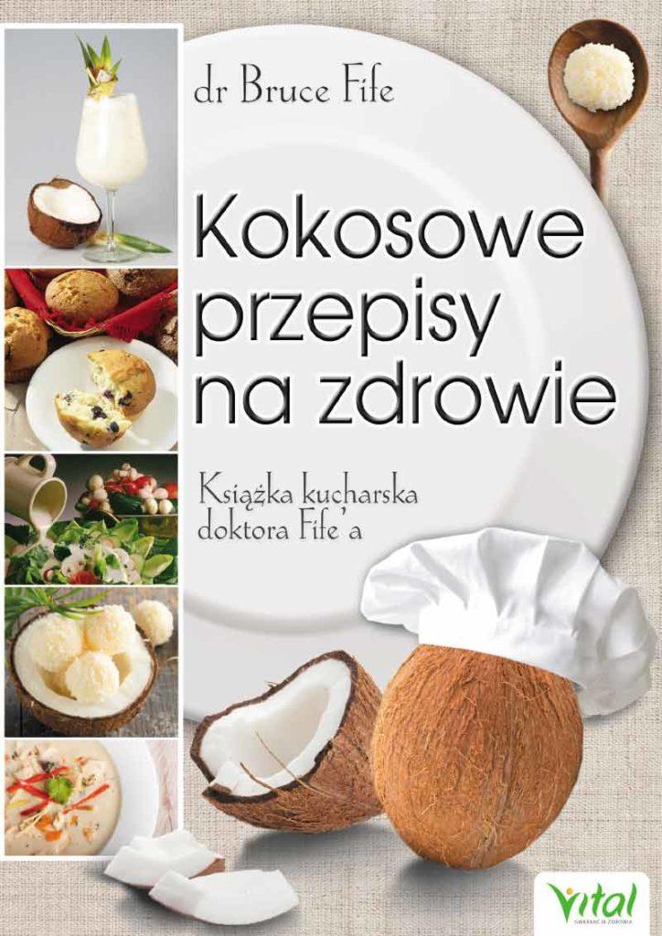 Kokosowe przepisy na zdrowie. Książka kucharska doktora Fife'a - Okładka książki