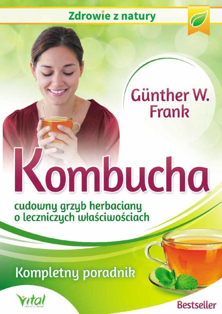Kombucha – cudowny grzyb herbaciany o leczniczych właściwościach. Kompletny poradnik - Okładka książki