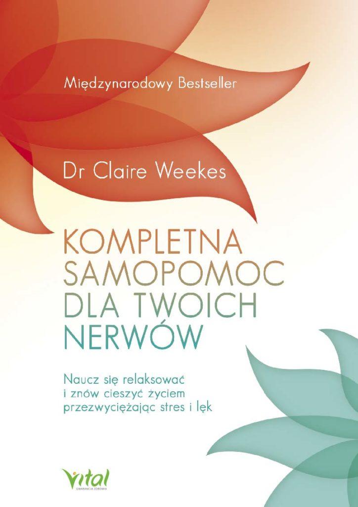 Kompletna samopomoc dla Twoich nerwów. Naucz się relaksować i znów cieszyć życiem przezwyciężając stres i lęk - Okładka książki