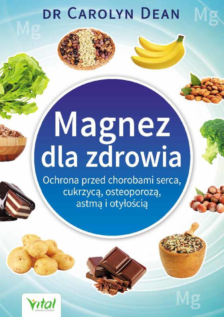 Magnez dla zdrowia. Ochrona przed chorobami serca, cukrzycą, osteoporozą, astmą i otyłością - Okładka książki