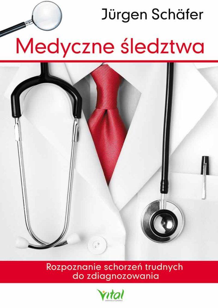 Medyczne śledztwa. Rozpoznanie schorzeń trudnych do zdiagnozowania - Okładka książki