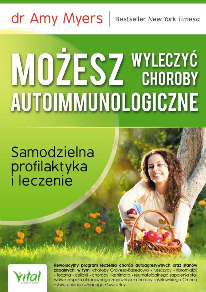 Możesz wyleczyć choroby autoimmunologiczne. Samodzielna profilaktyka i leczenie - Okładka książki