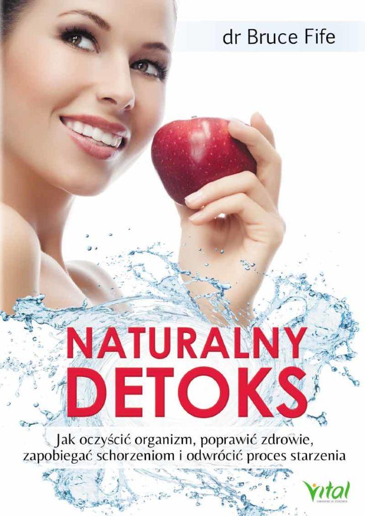 Naturalny detoks. Jak oczyścić organizm, poprawić zdrowie, zapobiegać schorzeniom i odwrócić proces starzenia - Okładka książki