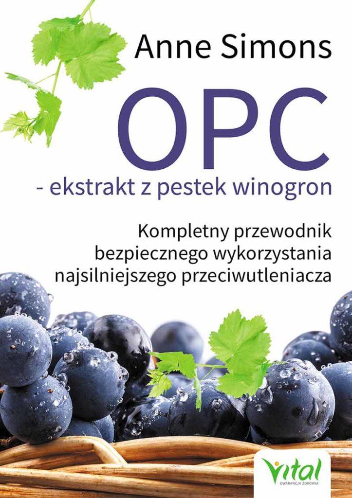OPC – ekstrakt z pestek winogron. Kompletny przewodnik bezpiecznego wykorzystania najsilniejszego przeciwutleniacza - Okładka książki