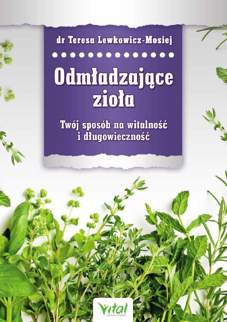Odmładzające zioła. Twój sposób na witalność i długowieczność - Okładka książki