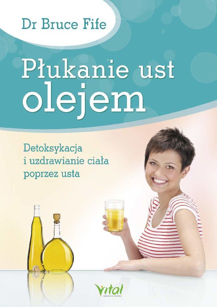Płukanie ust olejem. Detoksykacja i uzdrawianie ciała poprzez usta - Okładka książki
