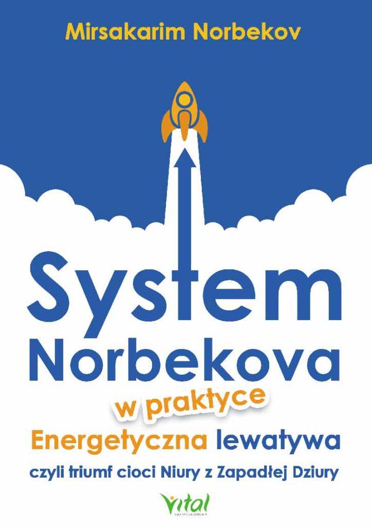 System Norbekova w praktyce. Energetyczna lewatywa czyli triumf cioci Niury z Zapadłej Dziury - Okładka książki