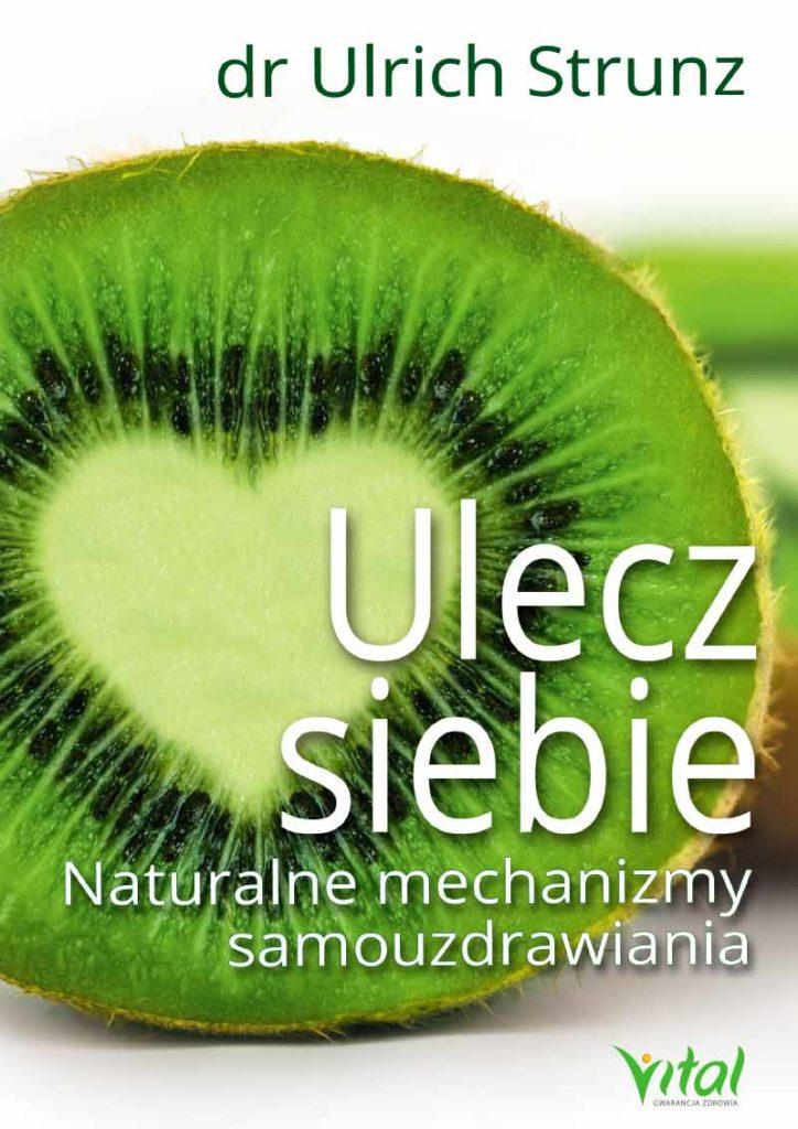 Ulecz siebie. Naturalne mechanizmy samouzdrawiania - Okładka książki