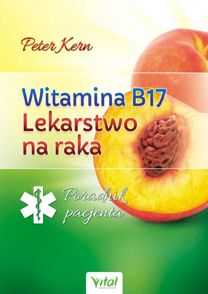 Witamina B17 lekarstwo na raka. Poradnik pacjenta - Okładka książki
