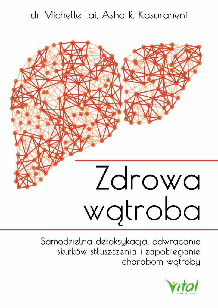 Zdrowa wątroba. Samodzielna detoksykacja, odwracanie skutków stłuszczenia i zapobieganie chorobom wątroby - Okładka książki
