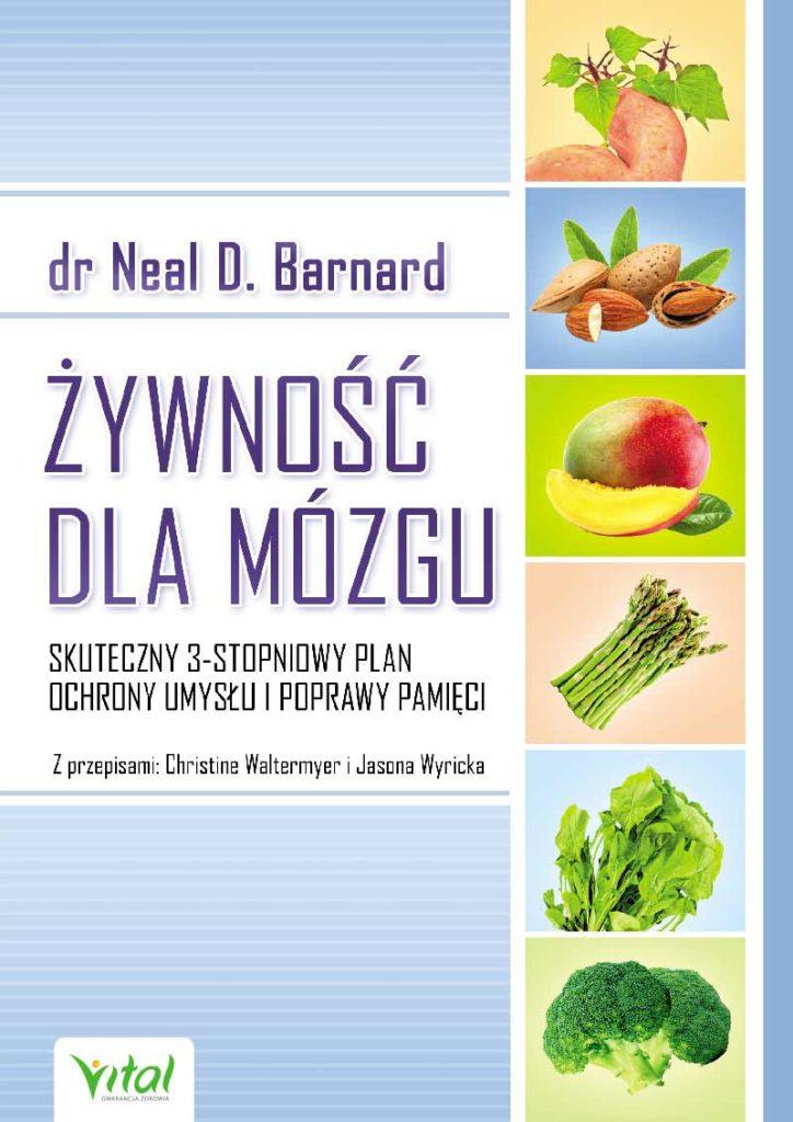 Żywność dla mózgu. Skuteczny 3-stopniowy plan ochrony umysłu i poprawy pamięci - Okładka książki