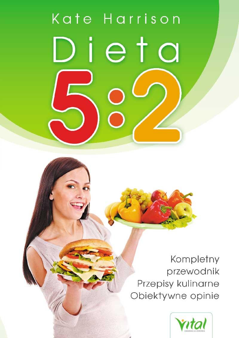 Dieta 5:2. Kompletny przewodnik, przepisy kulinarne, obiektywne opinie - Kate Harrison