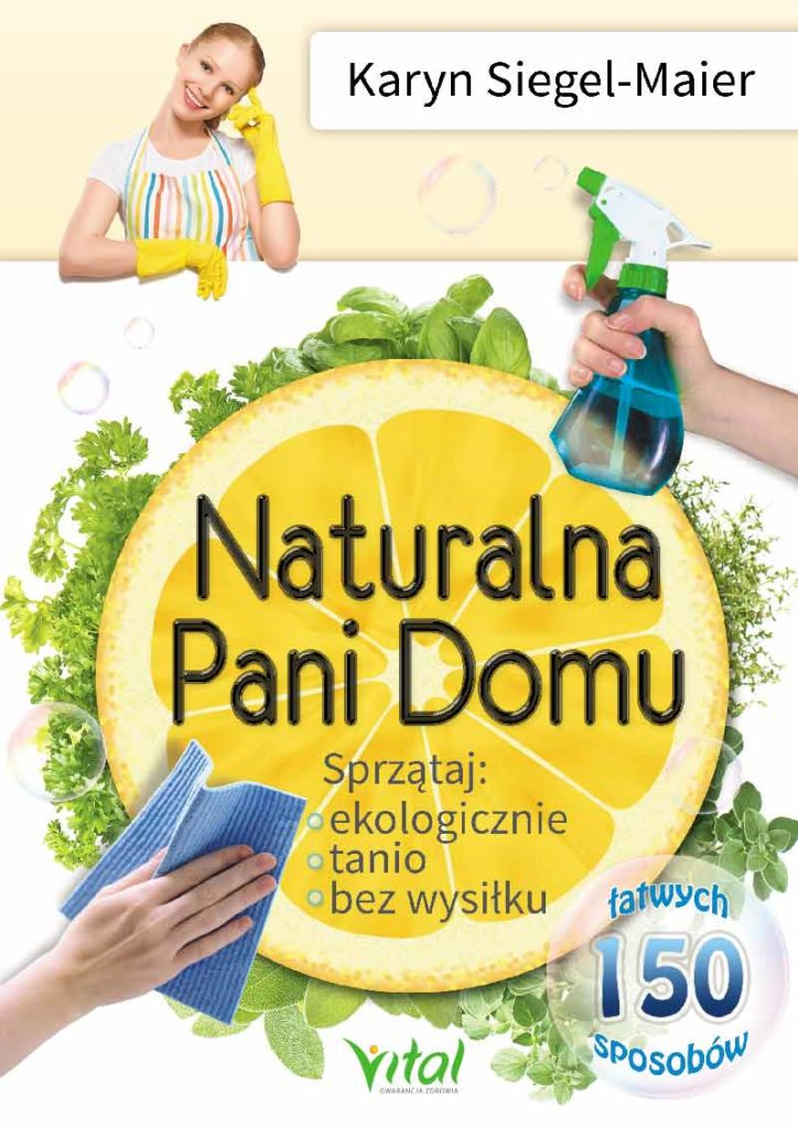 Naturalna Pani Domu. Sprzątaj ekologicznie, tanio, bez wysiłku - Okładka książki