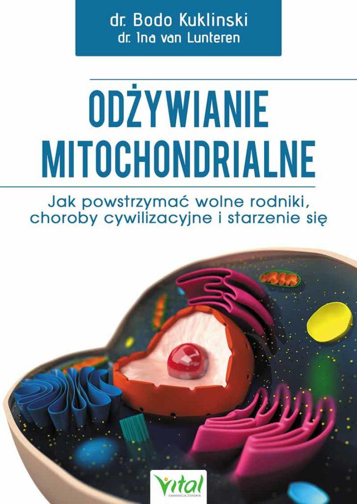 Odżywianie mitochondrialne. Jak powstrzymać wolne rodniki, choroby cywilizacyjne i starzenie się - Okładka książki