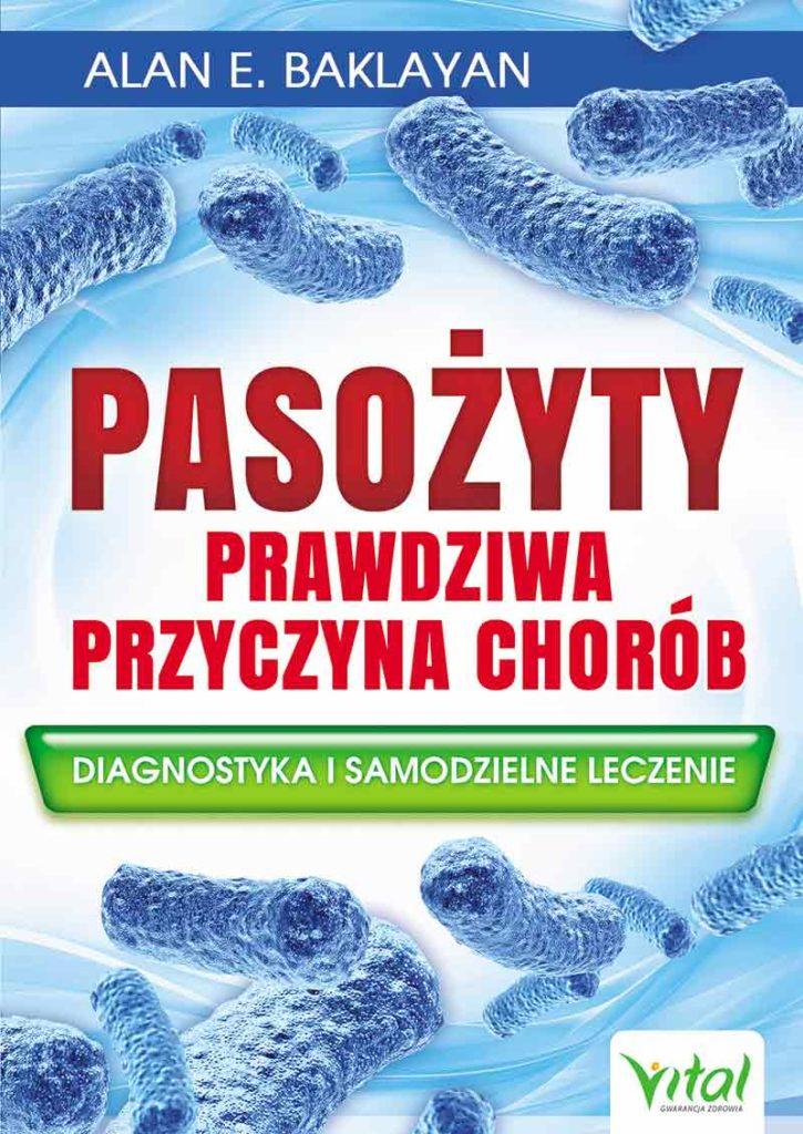 Pasożyty – prawdziwa przyczyna chorób. Diagnostyka i samodzielne leczenie - Okładka książki