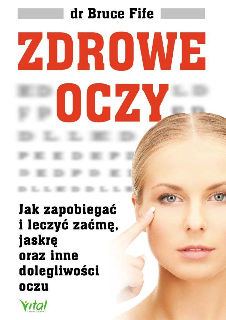 Zdrowe oczy. Jak zapobiegać i leczyć zaćmę, jaskrę oraz inne dolegliwości oczu - Okładka książki