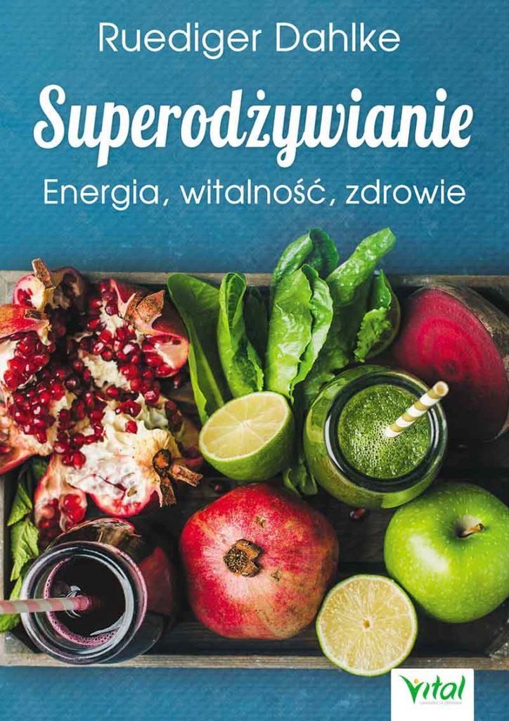 Superodżywianie. Energia, witalność, zdrowie - Okładka książki