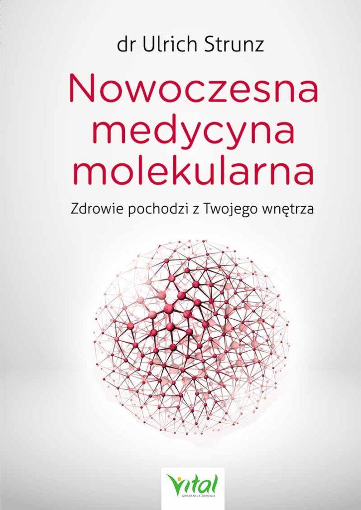 Nowoczesna medycyna molekularna. Zdrowie pochodzi z Twojego wnętrza - Okładka książki