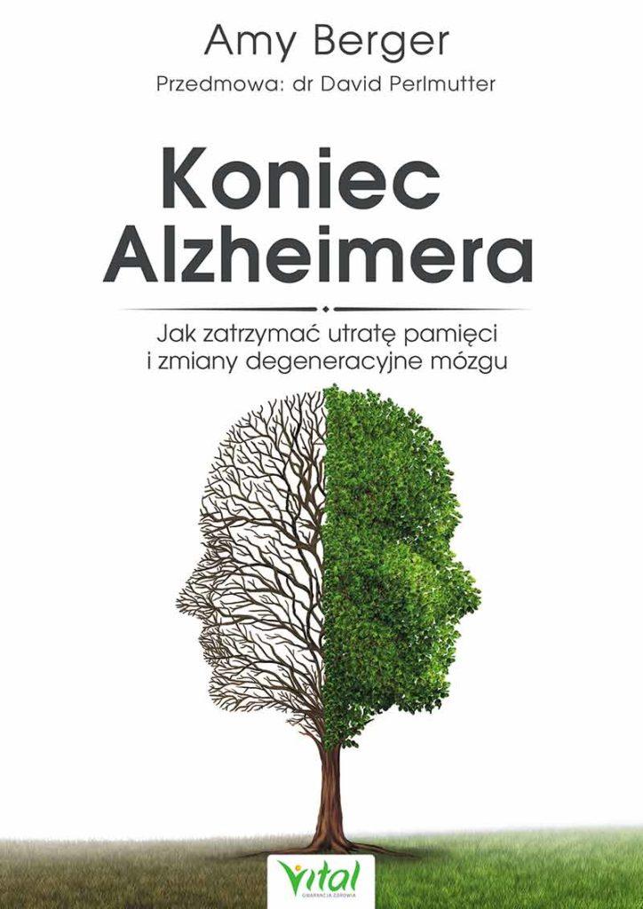 Koniec Alzheimera. Jak zatrzymać utratę pamięci i zmiany degeneracyjne mózgu - Okładka książki