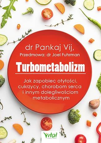 Turbometabolizm. Jak zapobiec otyłości, cukrzycy, chorobom serca i innym dolegliwościom metabolicznym - Okładka książki