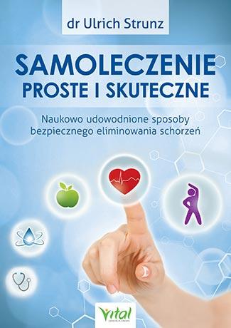 Samoleczenie proste i skuteczne. Naukowo udowodnione sposoby bezpiecznego eliminowania schorzeń - Okładka książki