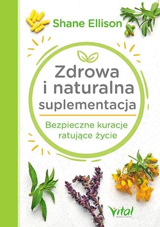 Zdrowa i naturalna suplementacja. Bezpieczne kuracje ratujące życie - Okładka książki
