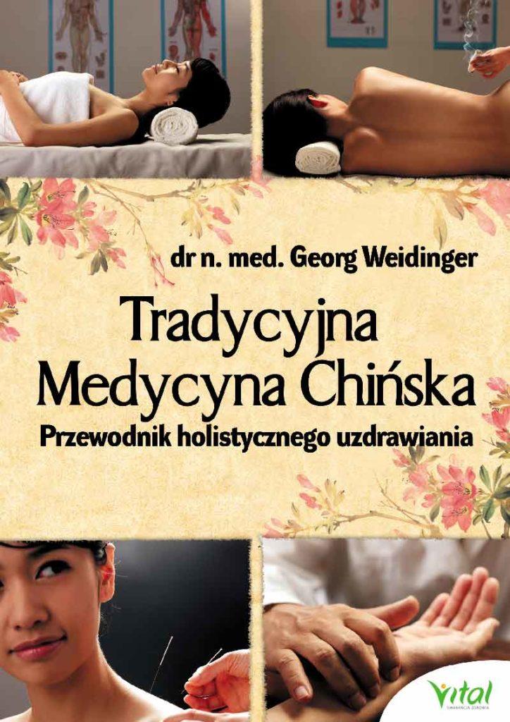 Tradycyjna Medycyna Chińska. Przewodnik holistycznego uzdrawiania - Okładka książki