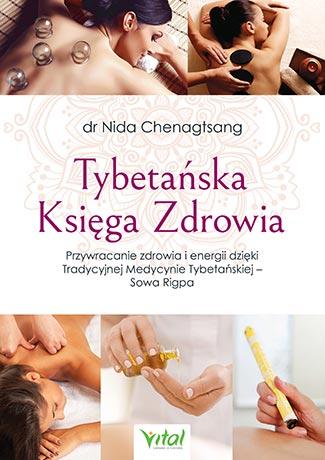 Tybetańska Księga Zdrowia. Przywracanie zdrowia i energii dzięki Tradycyjnej Medycynie Tybetańskiej – Sowa Rigpa - Okładka książki