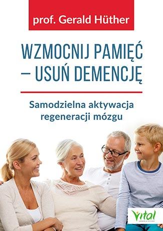 Wzmocnij pamięć – usuń demencję. Samodzielna aktywacja regeneracji mózgu - Okładka książki